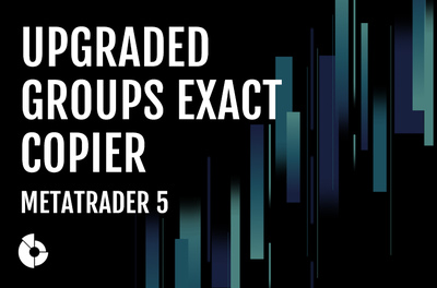 Enhancements to Groups exact copier MetaTrader 5: new user interface and more